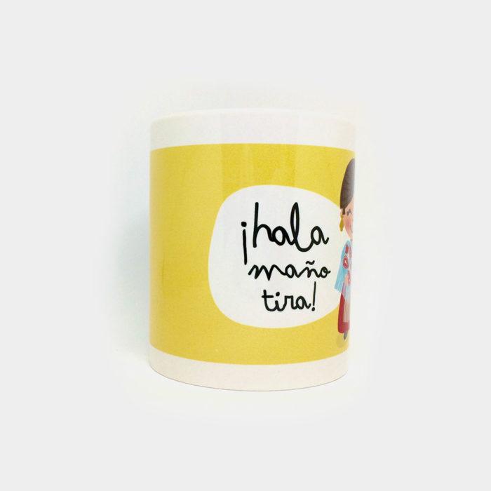 """Taza """"¡Hala Maño Tira!"""""""