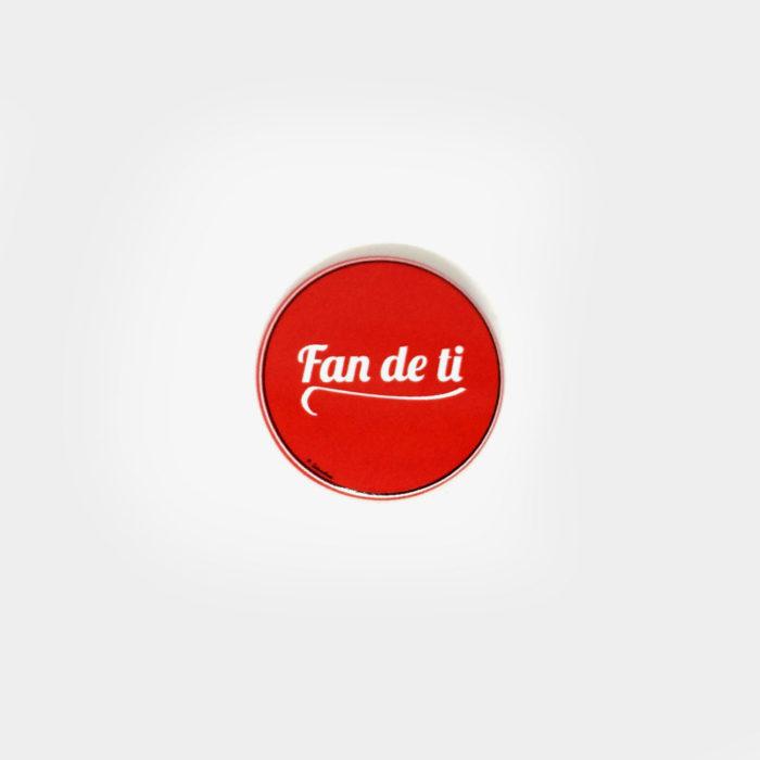 "Chapa ""Fan de ti"""