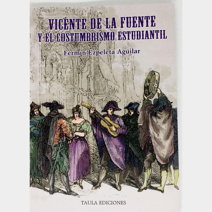 Vicente de la Fuente y el costumbrismo estudiantil